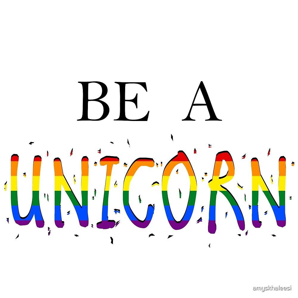 Be a unicorn by amyskhaleesi