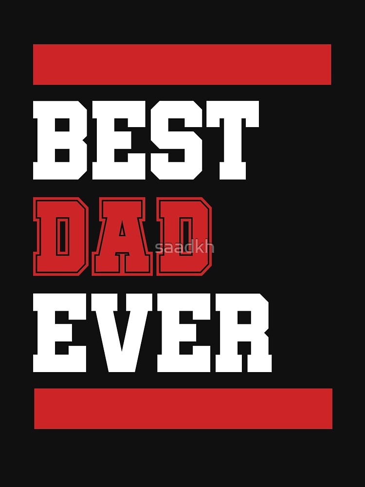 Best Dad Ever by saadkh