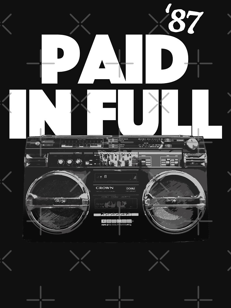 Paid In Full, Classic Hip Hop, 80's Rap by BonafideIcon