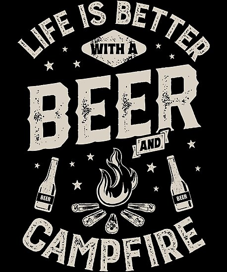 961c0f87 Life is Better with a Beer and Campfire T shirt Funny Camping Camper Camp  Gifts Men