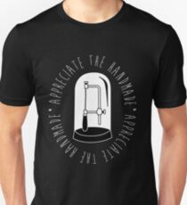Appreciate the Handmade Unisex T-Shirt