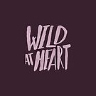 Wild At Heart - Typography by Leah Flores