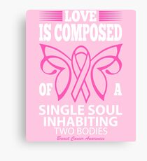 Love is Composed of a Single Soul Inhabiting two Bodies. Breast Cancer Awareness Quote Canvas Print
