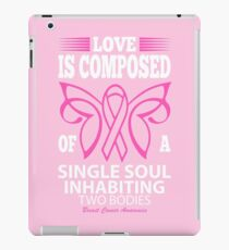 Love is Composed of a Single Soul Inhabiting two Bodies. Breast Cancer Awareness Quote iPad Case/Skin