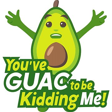 You've Guac To Be Kidding Me Avocado Emoji by joypixels