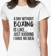A Day Without Boxing Women's Fitted T-Shirt