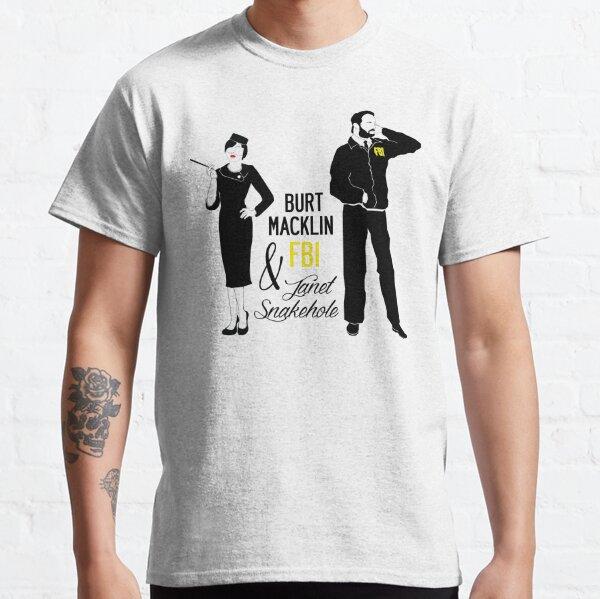 Burt Macklin FBI & Janet Snakehole Classic T-Shirt