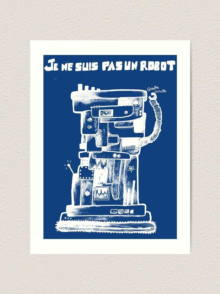 Alternate view of I am not a robot Art Print