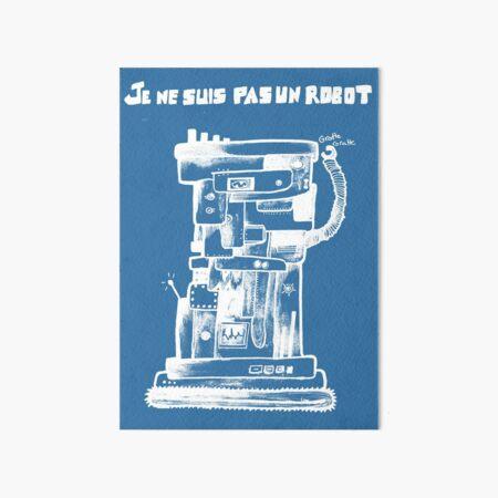 I am not a robot Art Board Print