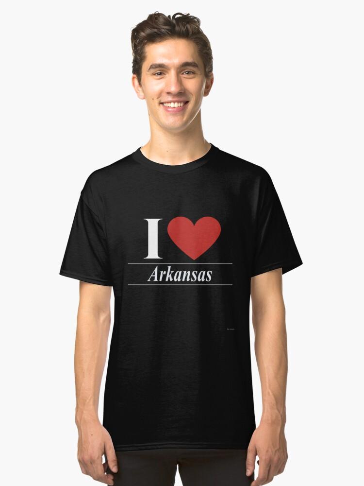 I Love Arkansas - For Passionate Arkansan or Arkansas Residents Gift Classic T-Shirt Front