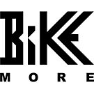 Bike More by MountainsInMind
