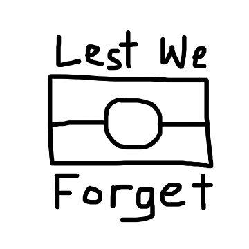 Lest We Forget by JordanSquire