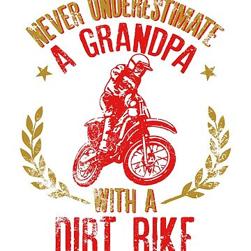 Never Underestimate A Grandpa With A Dirt Bike Gift for Motocross Lovers by suvil