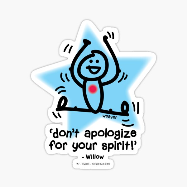 Don't apologize for your spirit... Sticker
