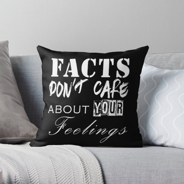 Facts Don't Care About Your Feelings - Political Rationalist  Throw Pillow
