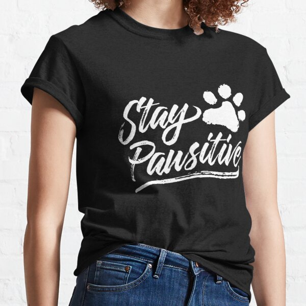 Stay Pawsitive Classic T-Shirt