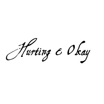 Hurting & Okay by thesenoveltimes