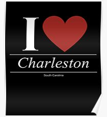 I Love  Charleston - Gift for Proud South Carolinian From  Charleston South Carolina SC  Poster