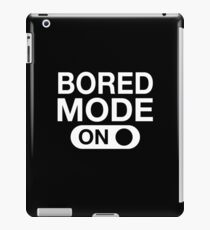 Bored Mode On for men women and kids iPad Case/Skin
