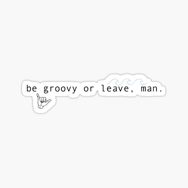 be groovy Sticker