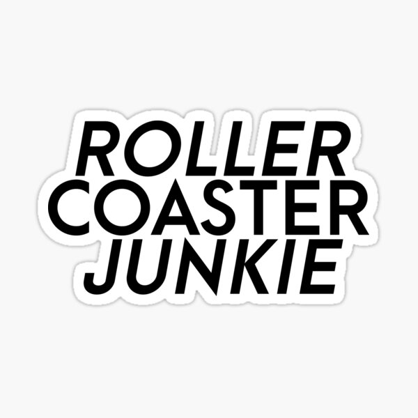 Roller coaster junkie Sticker