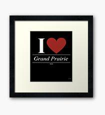 I Love  Grand Prairie - Gift for Proud Texan From  Grand Prairie Texas TX  Framed Print