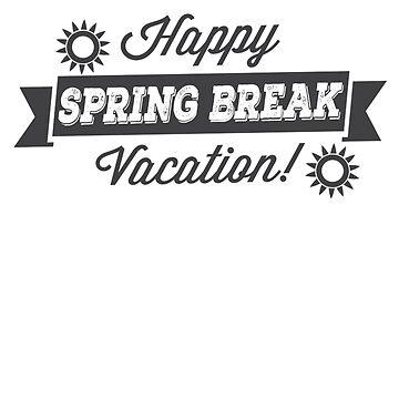 Happy Spring Break by GoOsiris