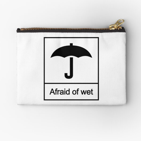Afraid of Wet Zipper Pouch