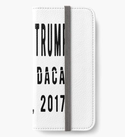 Trump Killed DACA iPhone Wallet