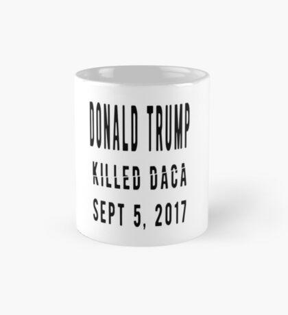 Trump Killed DACA Mug