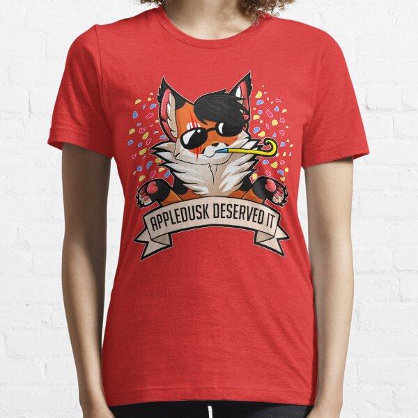 Appledusk Deserved It Essential T-Shirt