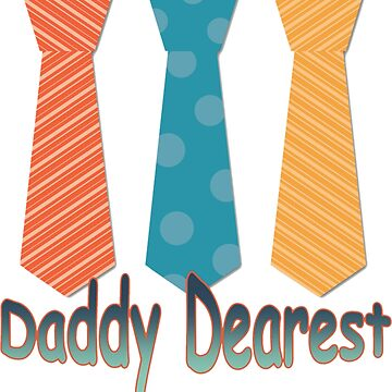 Father's Day Daddy Dearest T-shirt by grace-designs