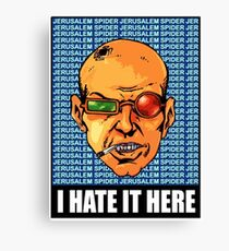 I HATE IT HERE - Transmetropolitan Canvas Print