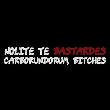 Nolite te bastardes carborundorum, bitches by digitalbulldog