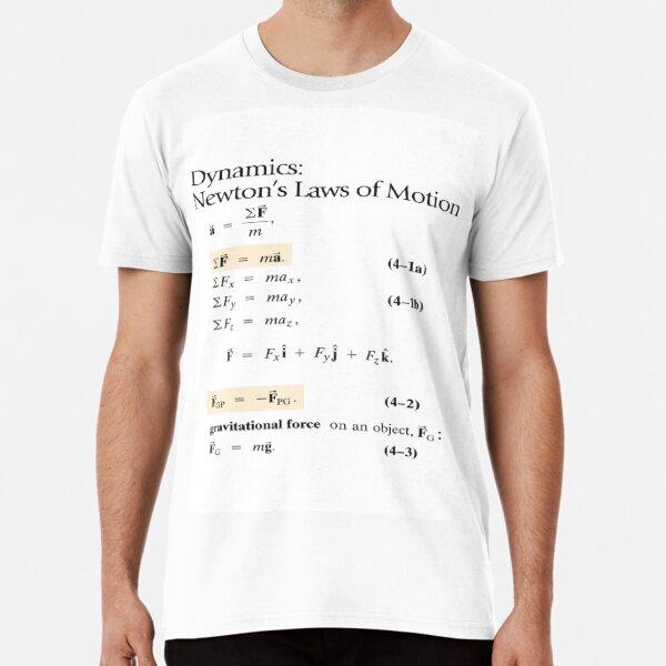Dynamics: Newton's Laws of Motion, #Dynamics, #Newton, #Laws, #Motion, #NewtonLaws, #NewtonsLaws, #Physics Premium T-Shirt