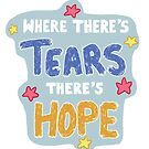 Where there's tears, there's hope by jobee