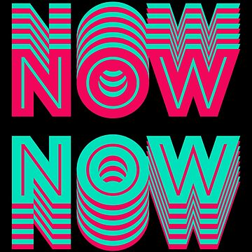 The Now is Now by WhipLeen