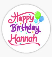Happy Birthday Hannah Sticker