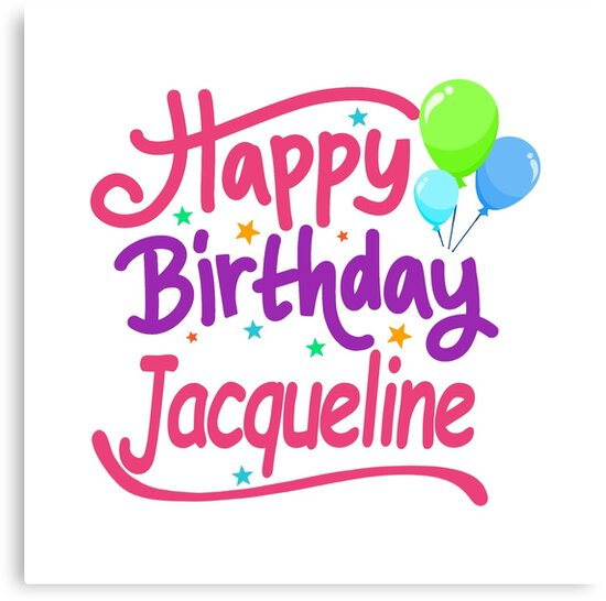 Joyeux Anniversaire Jacqueline Impressions Sur Toile Par Pm Names