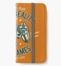 Video Games | Escape Reality | Play Video Games  iPhone Wallet/Case/Skin