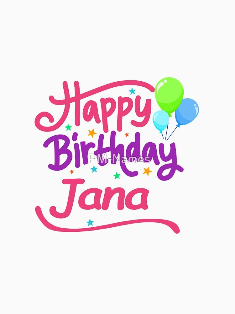 Happy Birthday Jana Classic T Shirt By Pm Names Redbubble