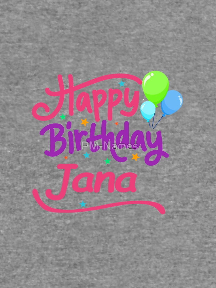 Happy Birthday Jana Lightweight Hoodie By Pm Names Redbubble