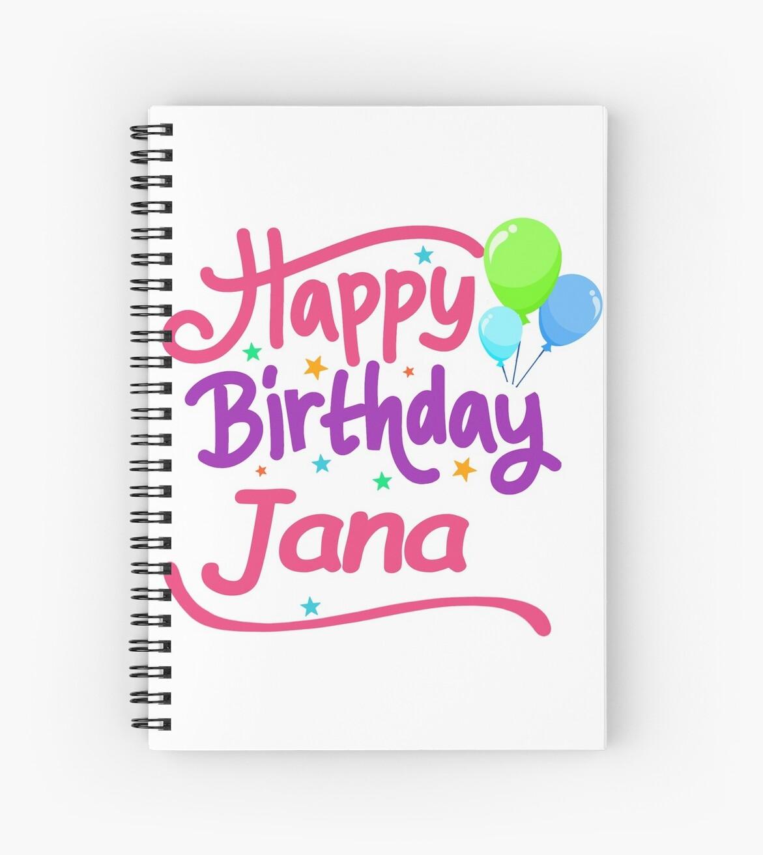Happy Birthday Jana Spiral Notebooks By Pm Names Redbubble