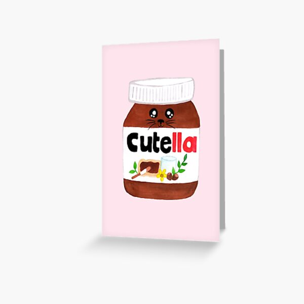 "Cute Nutella AKA ""Cutella"" Greeting Card"