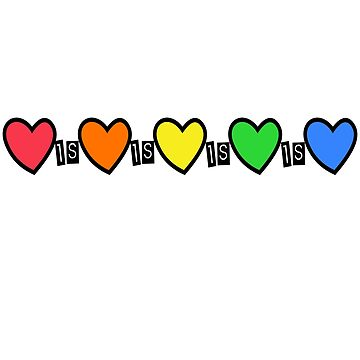 Love is Love is Love Rainbow Hearts Equality LGBTQ Support by Tinkery