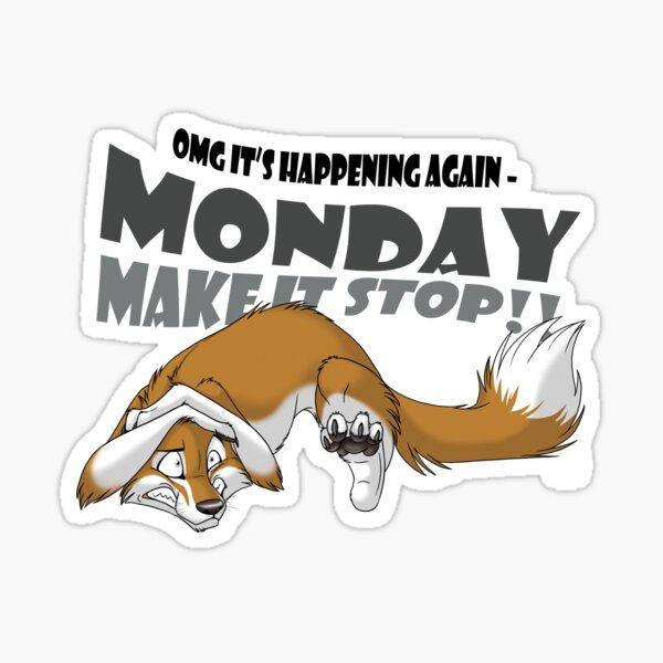 Monday - Make it stop! Sticker