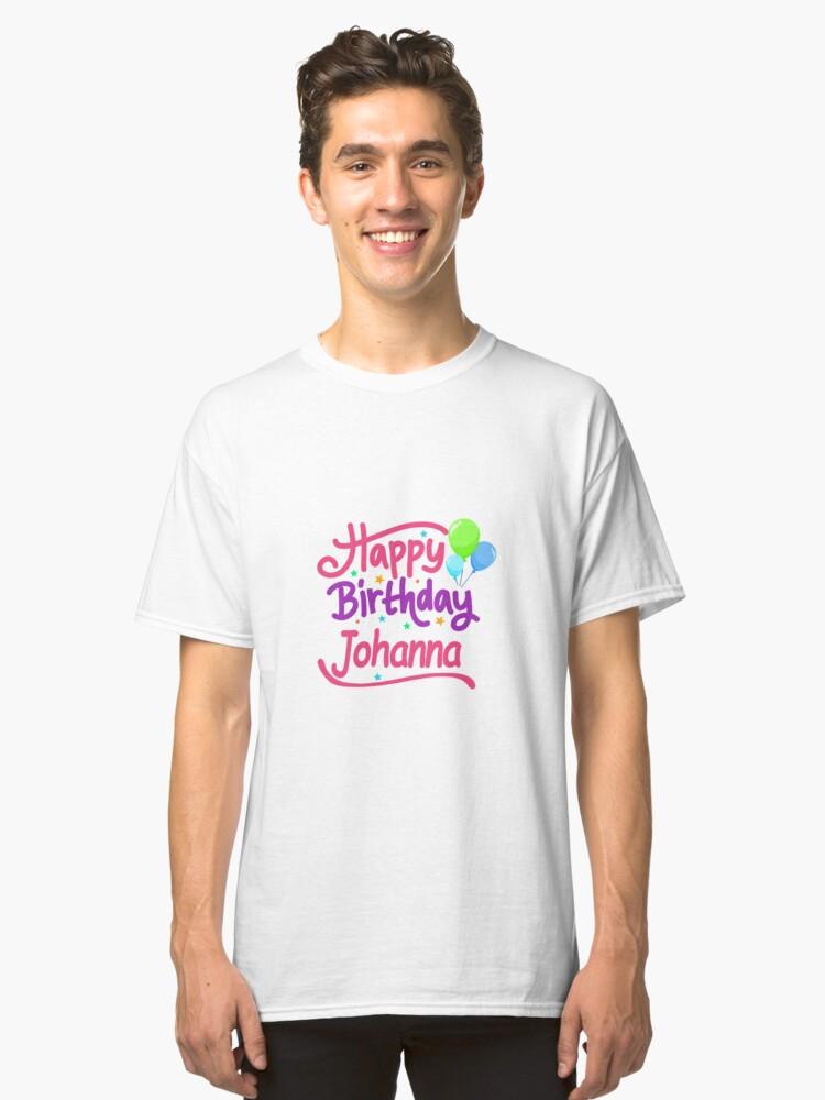 T Shirt Classique Joyeux Anniversaire Johanna Par Pm Names