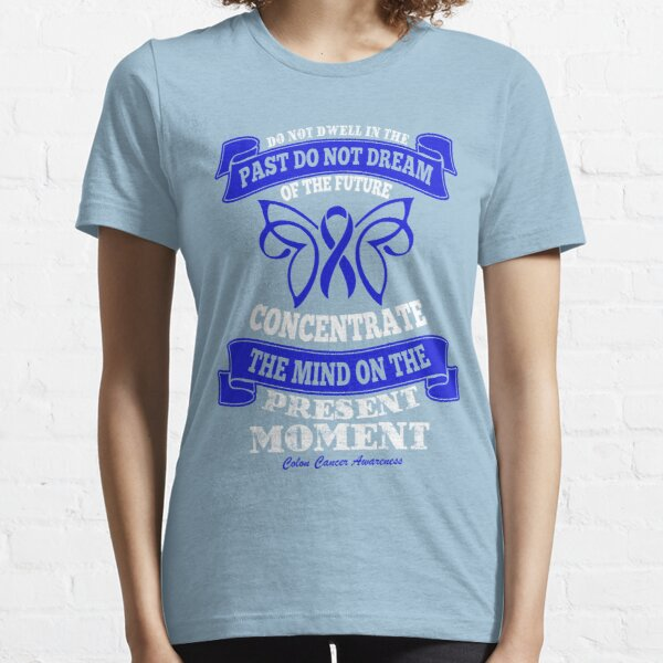 Colon Cancer Sayings T Shirts Redbubble
