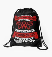 Do Not dwell in the past do not dream of the future, concentrate the mind on the present moment. Cord Blood Awareness Quote  Drawstring Bag