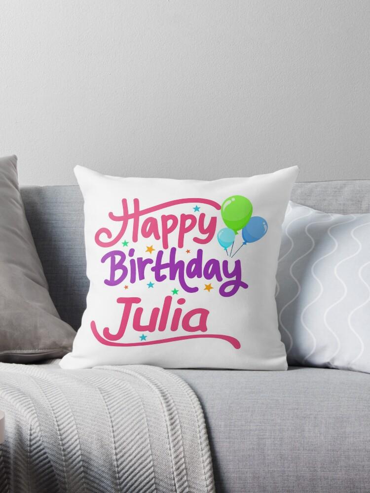Joyeux Anniversaire Julia Coussins Par Pm Names Redbubble